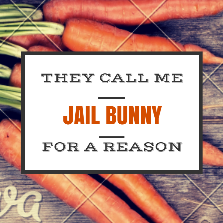 How I Got The Name Jail Bunny